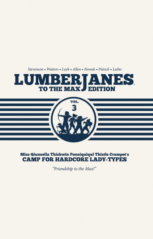 Lumberjanes Vol. 3 (To the Max Edition)