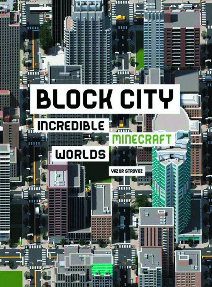 Block City: Incredible Minecraft Worlds