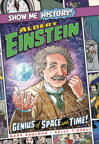 Show Me History! Albert Einstein: Genius of Space and Time!