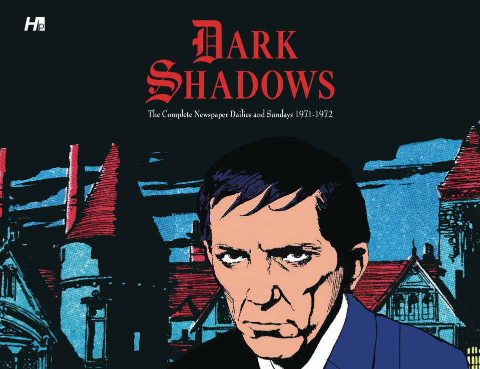 Dark Shadows: The Complete Newspaper Dailies and Sundays