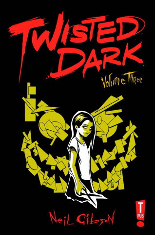 Twisted Dark Vol. 3