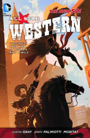 All Star Western Vol. 2: The War of Lords and Owls