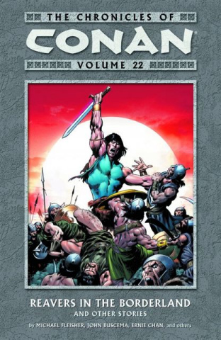 The Chronicles of Conan Vol. 22: Reavers in the Borderland