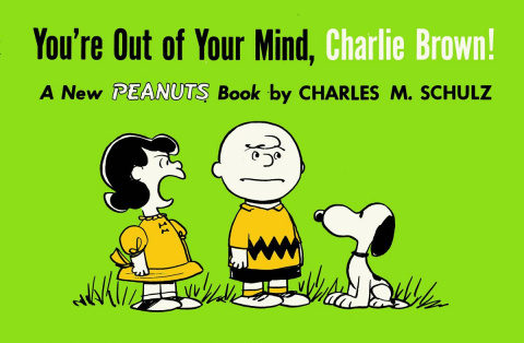 You're Out of Your Mind, Charlie Brown! 1957-1959