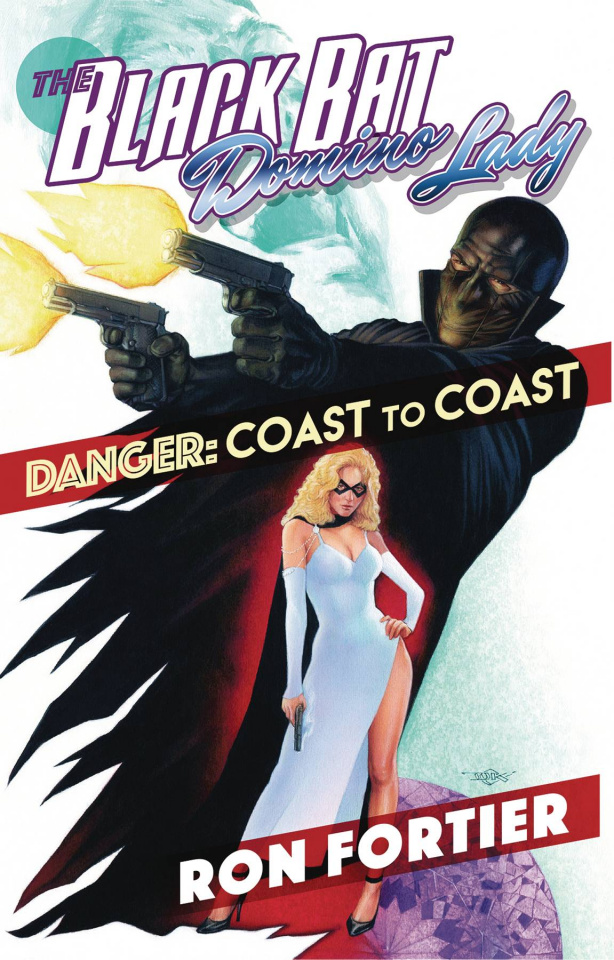 THe Black Bat & Domino Lady: Danger - Coast To Coast