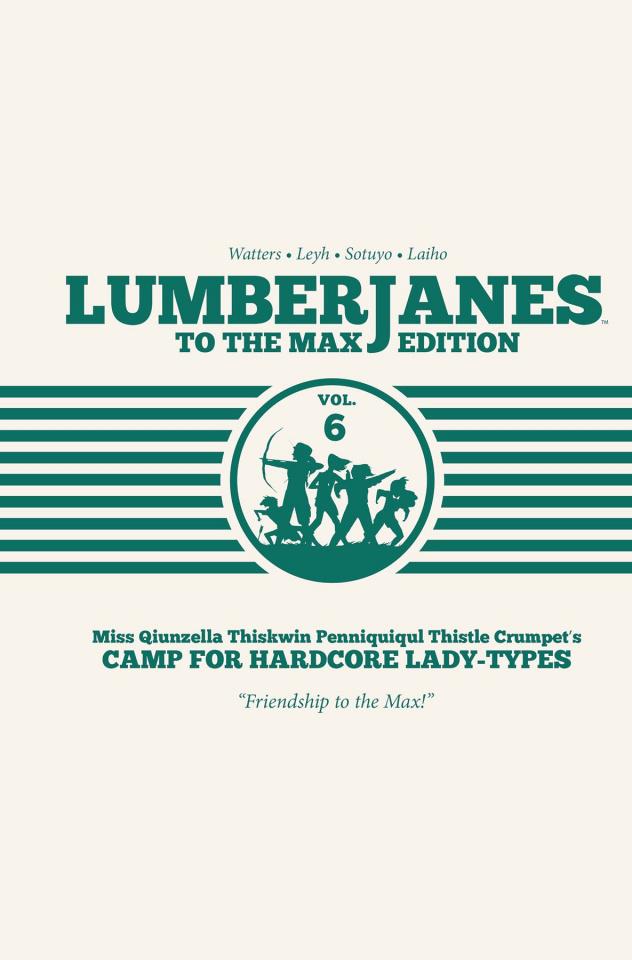 Lumberjanes Vol. 6 (Tothe Max Edition)