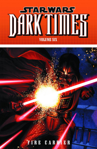 Star Wars: Dark Times Vol. 6: Fire Carrier