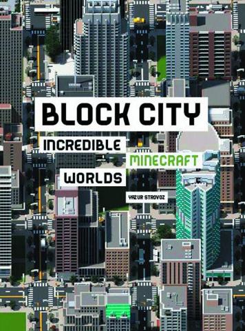 Block City: Incredible Minecraft Worlds