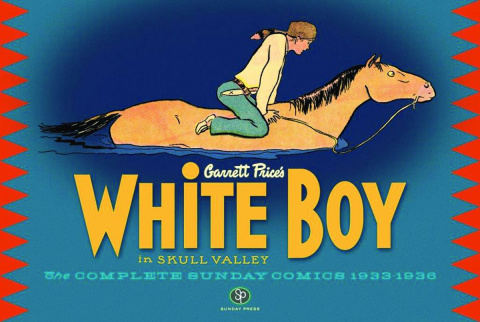White Boy in Skull Valley: The Complete Sunday Comics, 1933-1936