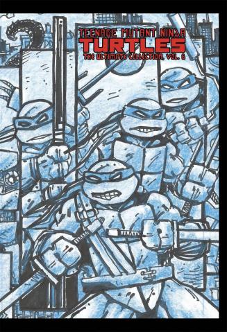 Teenage Mutant Ninja Turtles: The Ultimate Collection Vol. 6