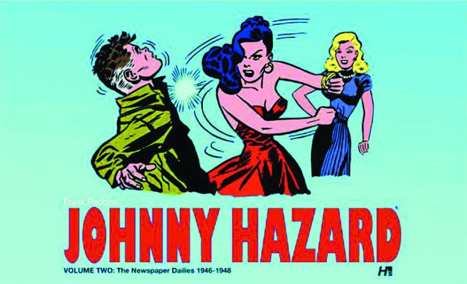 Johnny Hazard Vol. 2: The Newspaper Dailies, 1946-1948