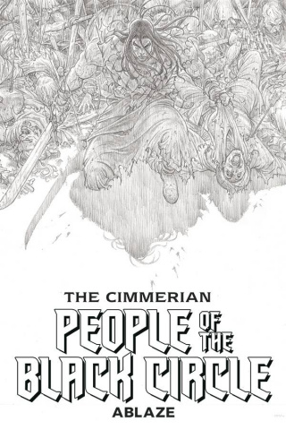 The Cimmerian: People of the Black Circle #1 (20 Copy B&W Art Cover)