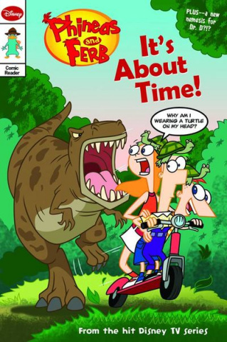 Phineas & Ferb: Early Comic Reader #4: It's About Time