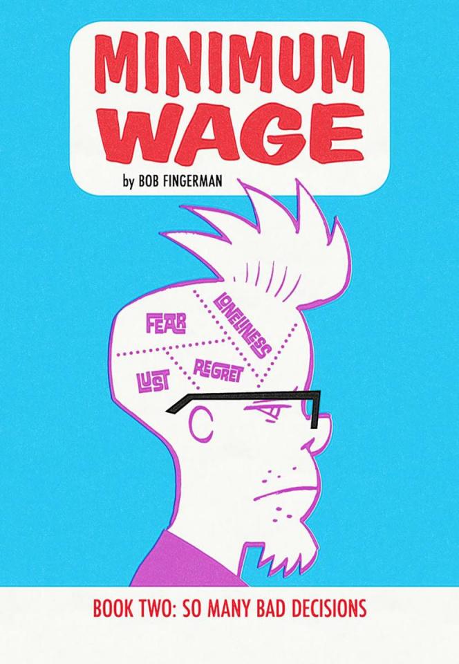 Minimum Wage Vol. 2: So Many Bad Decisions