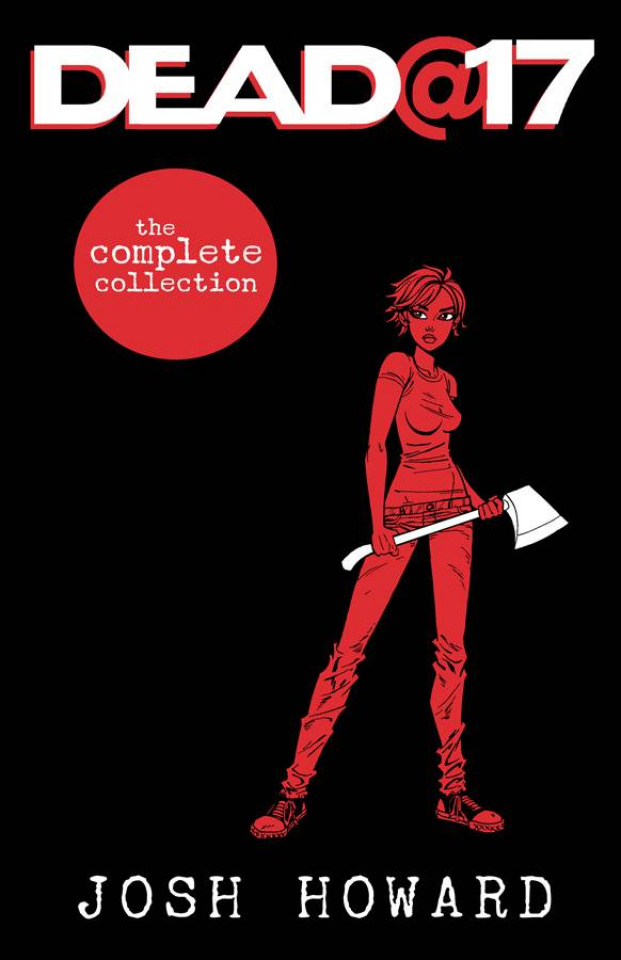 Dead@17: The Complete Collection