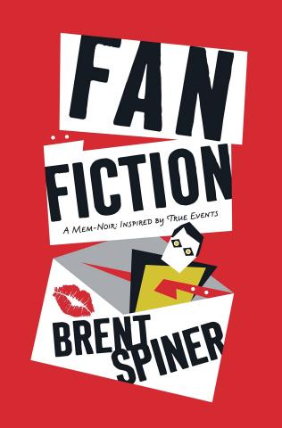 Fan Fiction: A Mem-Noir Inspired By True Events