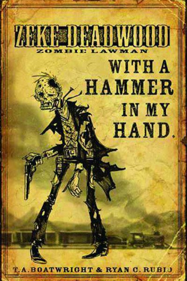 Zeke Deadwood: Zombie Lawman #2: Hammer in My Hand