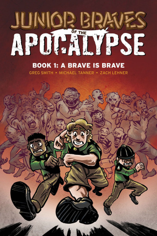 Junior Braves of the Apocalypse Vol. 1: A Brave is a Brave