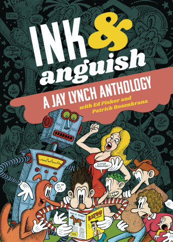 Ink & Anguish: A Jay Lynch Anthology