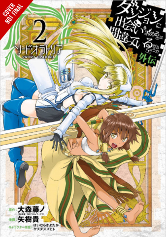 Is It Wrong to Try to Pick Up Girls in a Dungeon? Sword Oratoria Vol. 2