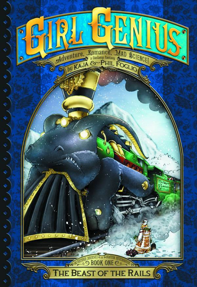 Girl Genius: The Second Journey of Agatha Heterodyne Vol. 1: The Beast of the Rails