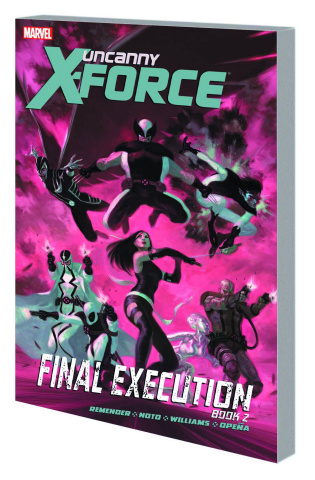 Uncanny X-Force Vol. 7: Final Execution, Book 2