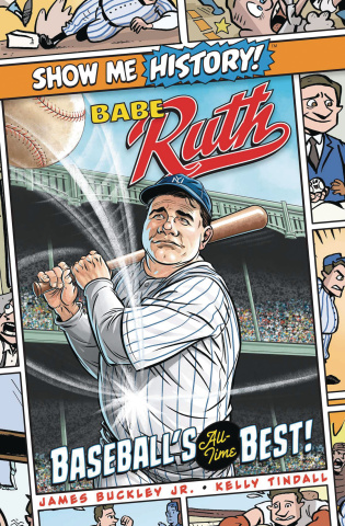 Show Me History! Babe Ruth: Baseball's All Time Best!