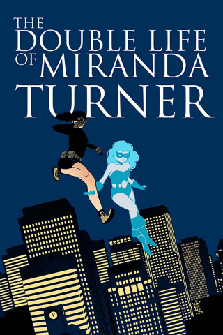 The Double Life of Miranda Turner Vol. 1