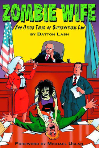 Zombie Wife and Other Tales of Supernatural Law