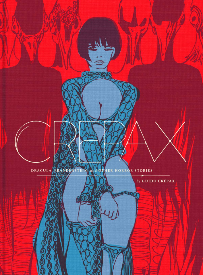 Crepax: Dracula, Frankenstein, and Other Horror Stories