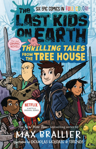The Last Kids on Earth Vol. 1: Thrilling Tales From the Tree House