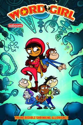 Wordgirl Vol. 2: The Incredible Shrinking Allowance