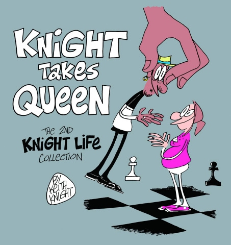 Knight Takes Queen: Tge 2nd Knight Life Collection