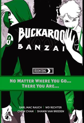 Buckaroo Banzai Vol. 2: No Matter Where You Go... There You Are...