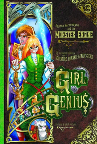 Girl Genius Vol. 3: Agatha Heterodyne and theMonster Engine