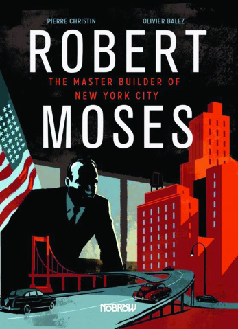 Robert Moses: The Master Builder of New York City
