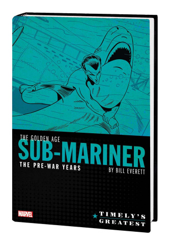 Timely's Greatest: The Golden Age Sub-Mariner by Everett
