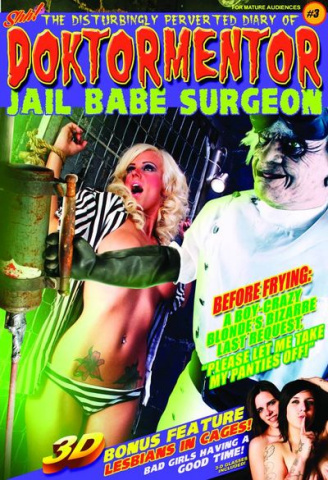 The Disturbingly Perverted Diary of Doktormentor: Jail Babe Surgeon #3