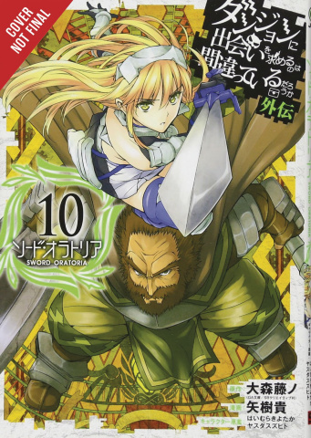 Is It Wrong to Try to Pick Up Girls in a Dungeon? Sword Oratoria Vol. 10