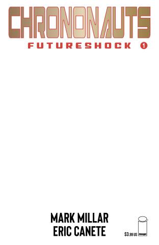 Chrononauts: Futureshock #1 (Blank Cover)