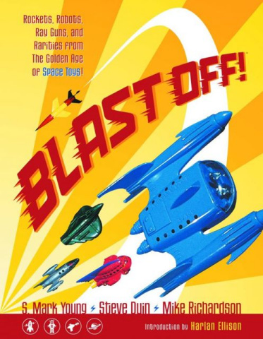 Blast Off! Rockets Rayguns Robots & Rarities