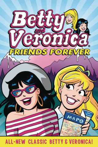Betty and Veronica: Friends Forever