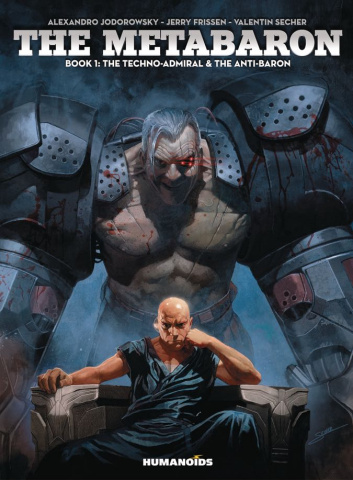 The Metabaron Book 1: The Techno-Admiral & The Anti-Baron