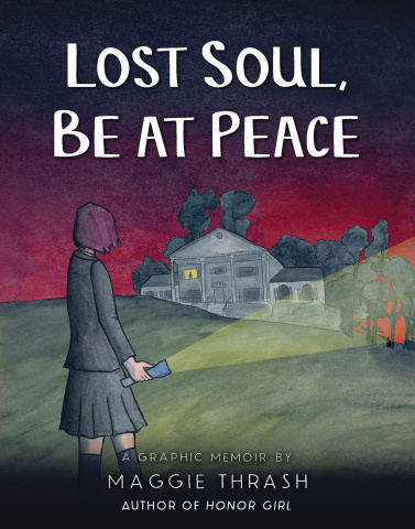 Lost Soul, Be At Peace: A Graphic Memoir