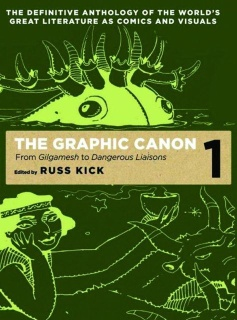 The Graphic Canon Vol. 1: From Gilgamesh to Dangerous Liasons