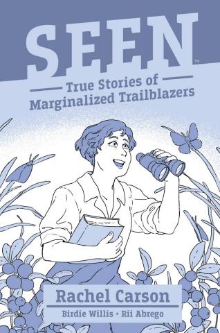 Seen: True Stories of Marginalized Trailblazers - Rachel Carson