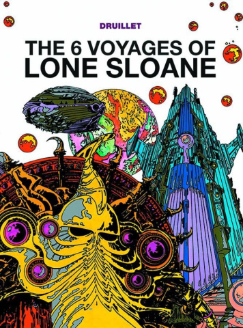Lone Sloane Vol. 1: The 6 Voyages of Lone Sloane