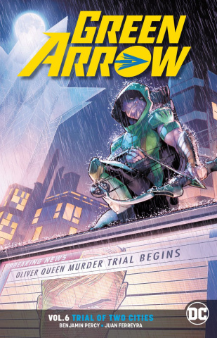 Green Arrow Vol. 6: The Trial of Two Cities (Rebirth)