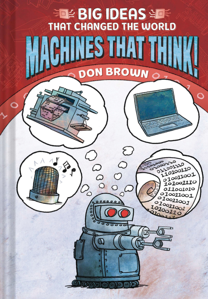 Big Ideas That Changed the World: Machines That Think!