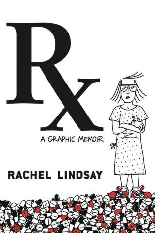 Rx: A Graphic Memoir